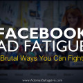 How to fight Facebook ad fatigue and improve your advertising results