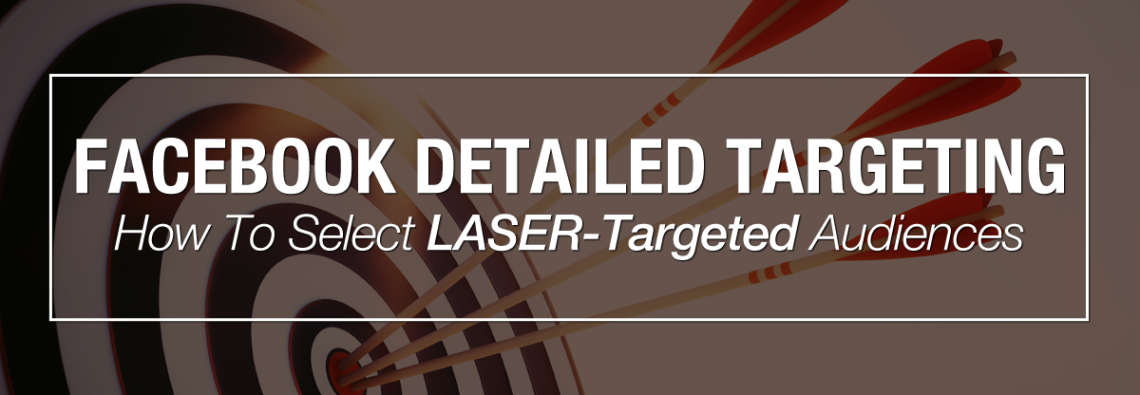 New Facebook Detailed Targeting How To Select LASER-Targeted Audiences