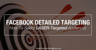 New Facebook Detailed TargetingHow To Select LASER-Targeted Audiences