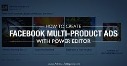 How to Create Killer Multi-Product Ads with Facebook Power Editor