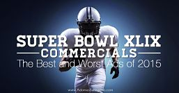 2015 Super Bowl Commercials: the 'Best and Worst' Ad Awards
